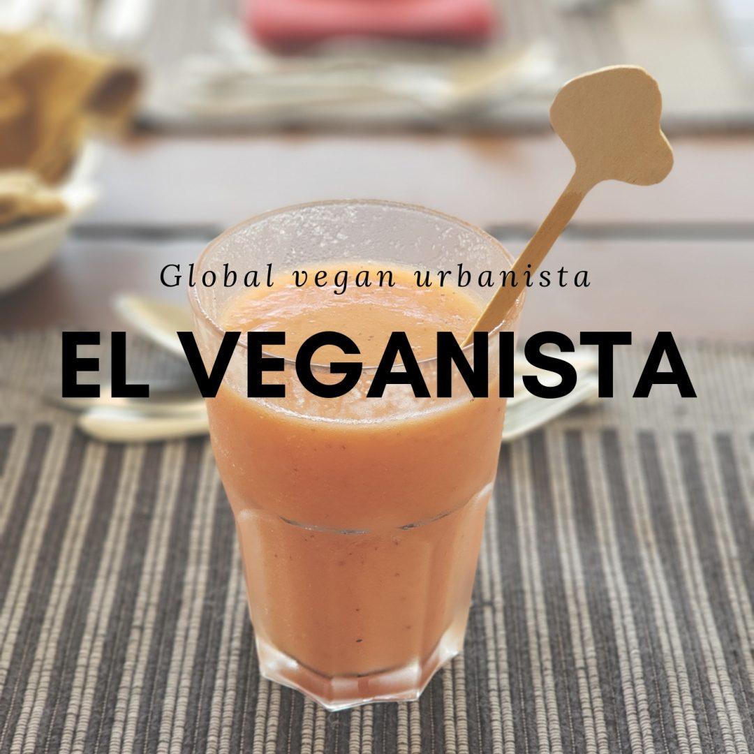 El Veganista – An Urban Vegan Takes it Global