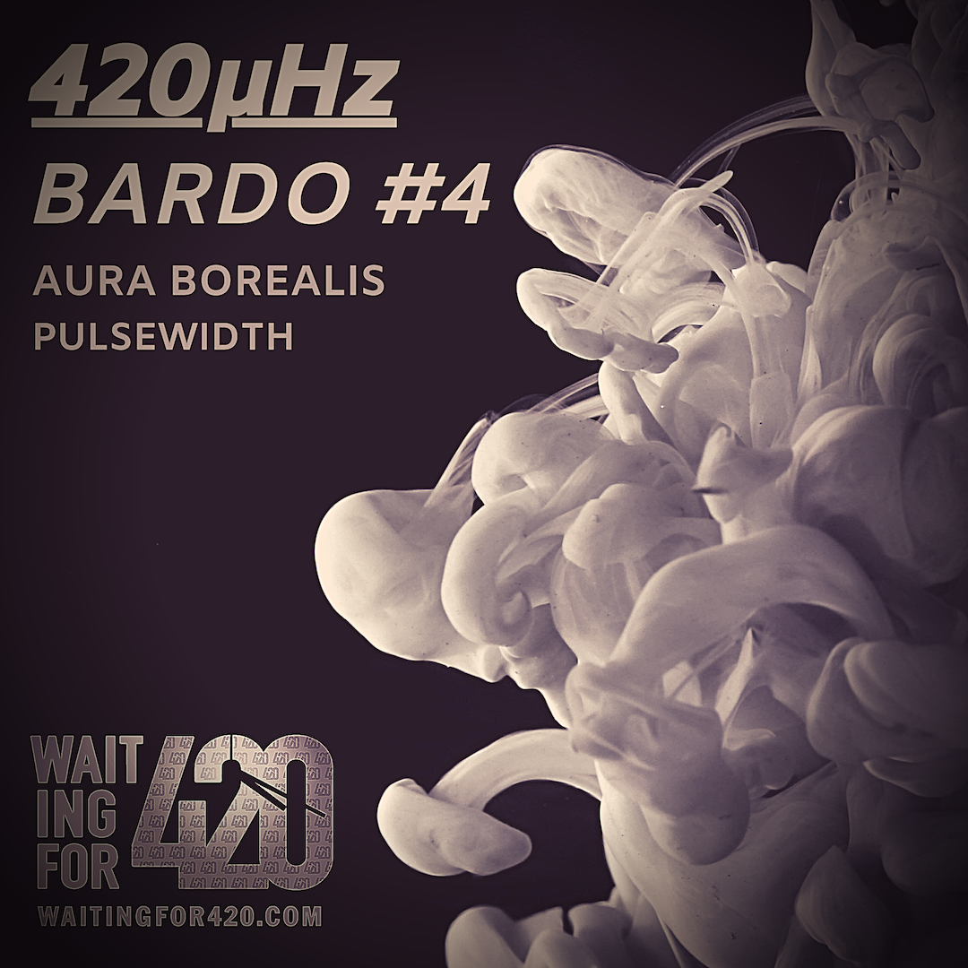 Aura Borealis guides us through a laid back mixtape for the 420μHz Bardo #4