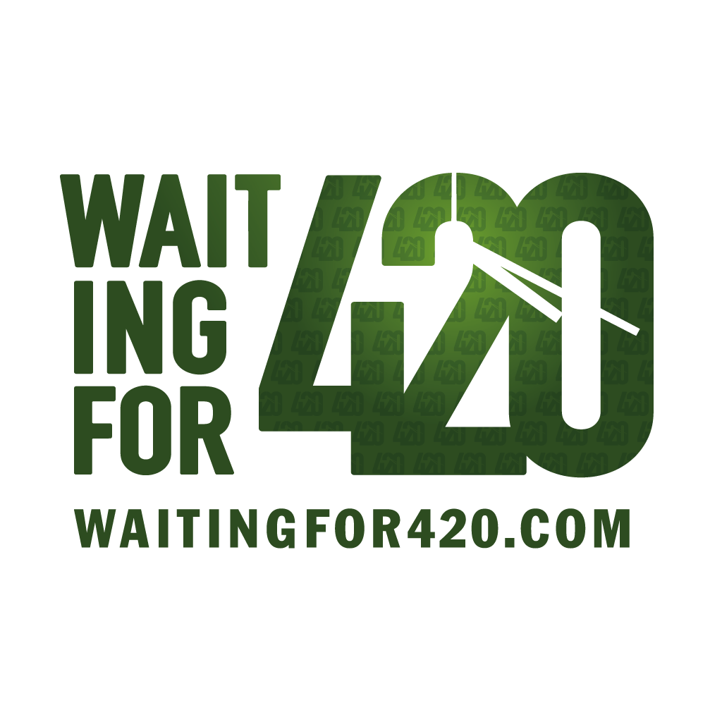 Waiting For 420